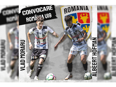 ROMÂNIA U19. Convocare pentru Albert Hofman și Vlad Moraru