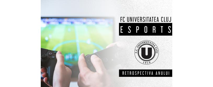 Un an excelent pentru FC Universitatea Cluj eSports