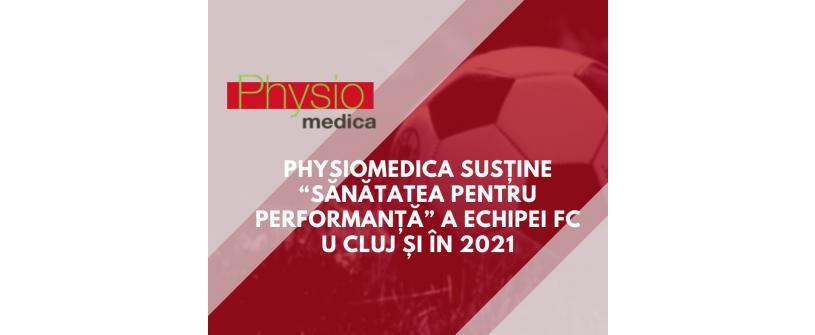 """PhysioMedica susține """"sănătatea pentru performanță"""" a echipei FC U Cluj și în 2021"""