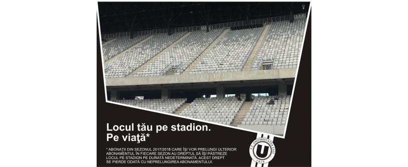 Locul tău pe stadion. Pe viaţă!
