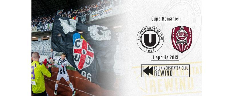 REWIND | Șase ani de la victoria cu CFR ce ne aducea în finala Cupei